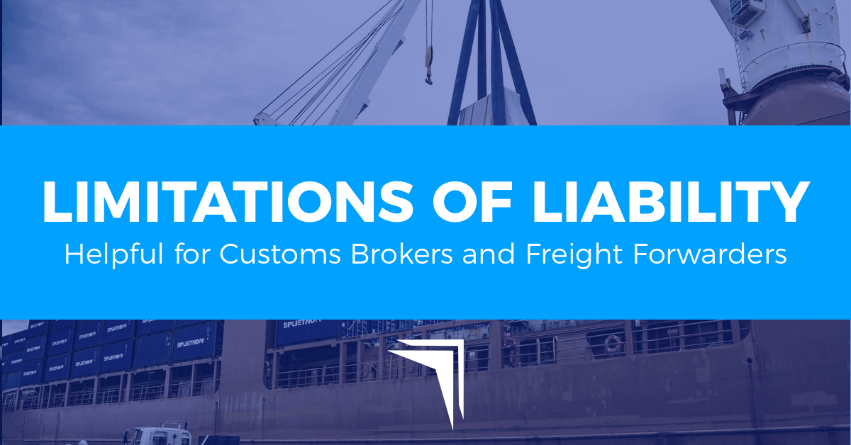 Limitations of Liability: Custom Brokers and Ocean Freight Forwarders