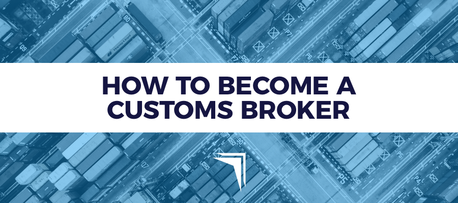 FCBF Guide to becoming a licensed Customs broker
